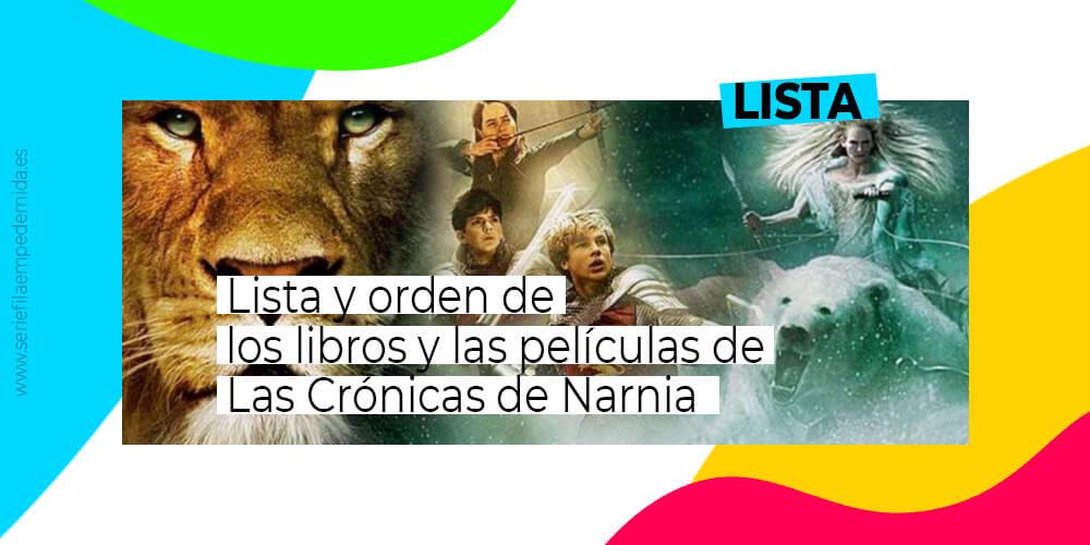 Lista y orden de los libros y películas de las crónicas de narnia