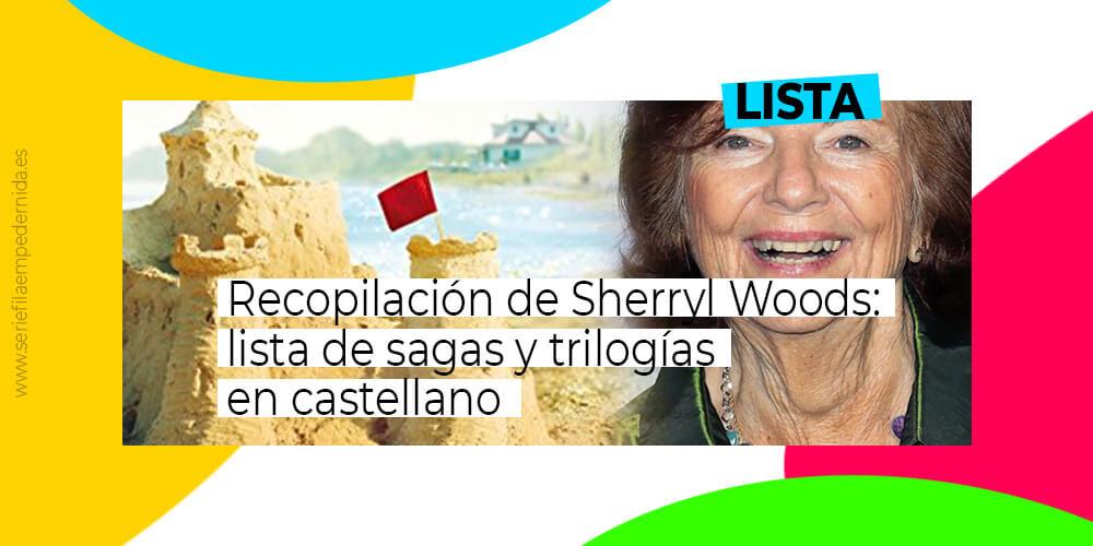 Recopilación de Sherryl Woods: lista de sagas y trilogias en castellano