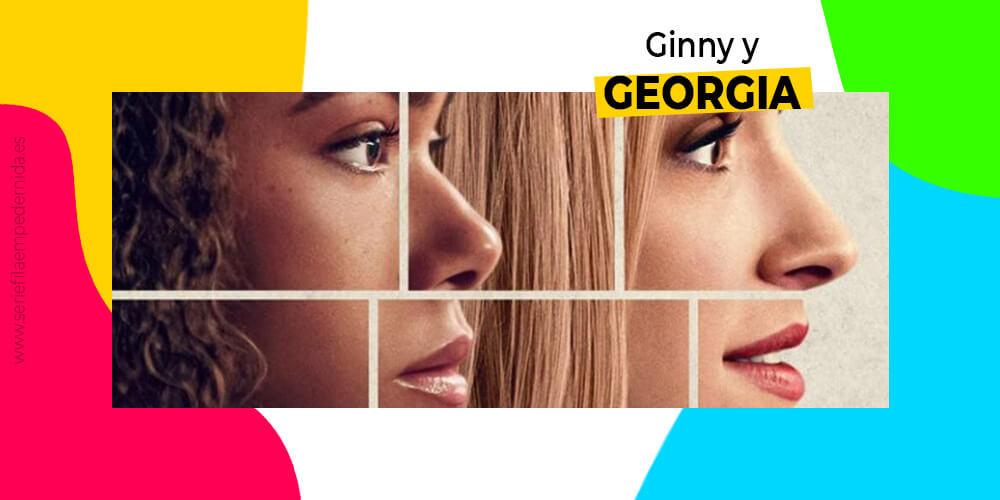 La serie de Netflix Ginny y Georgia