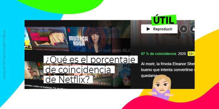 ¿Qué es el porcentaje de coincidencia en Netflix?